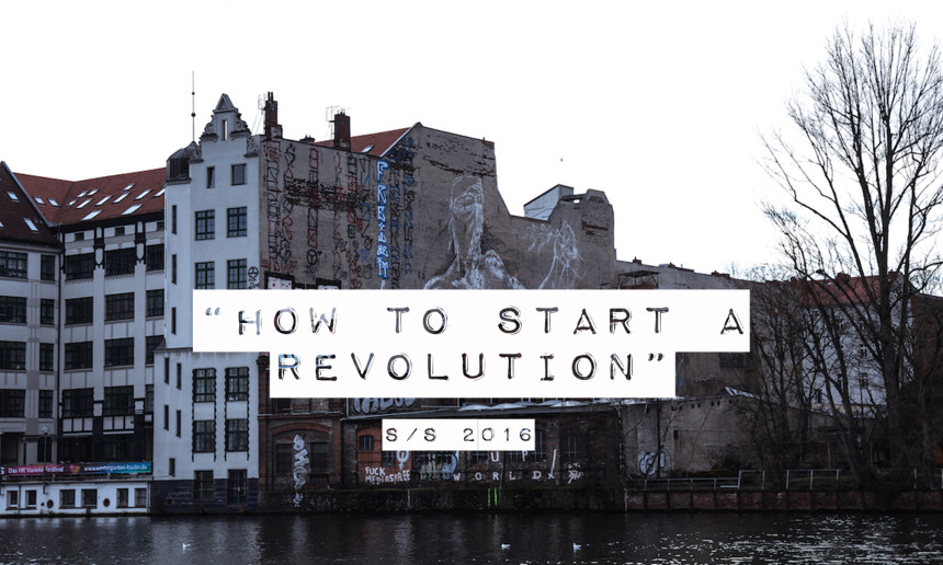 how to start a revolution INCOR S/S 2016